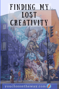 Finding my Lost Creativity