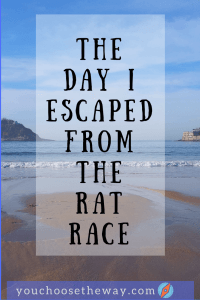 The day I escaped the rat race