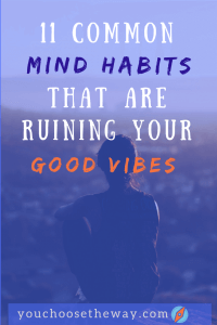 mind habits ruining good vibes