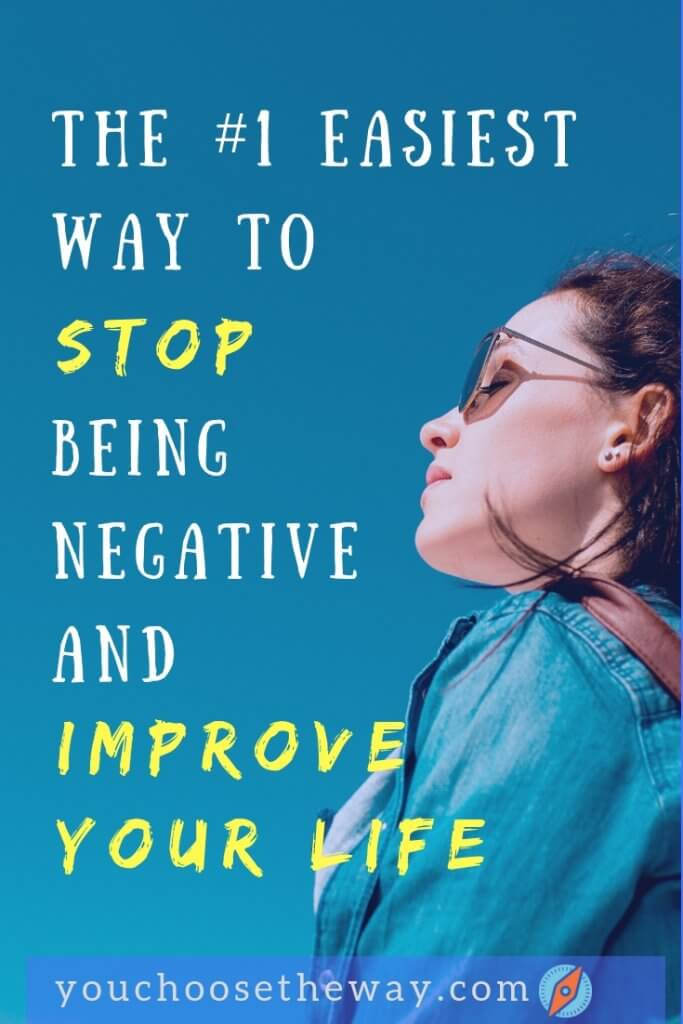 Stop being negative and imprve your life